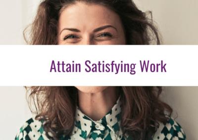 attain satisfying work