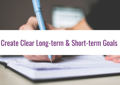 create clear long-term and short-term goals